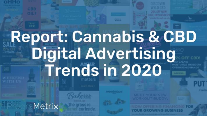 Current Trends in Cannabis & CBD Advertising (PrograMetrix)